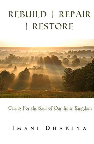 Rebuild | Repair | Restore: Caring for the Soul of Our Inner Kingdom (My Inner Temple) (Volume 3): ...