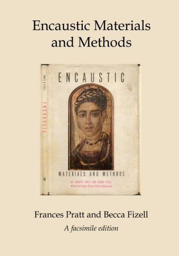 Encaustic Materials and Methods: A facsimile edition: Frances Pratt