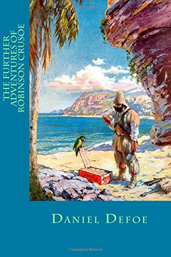9781519177407: The further adventures of Robinson Crusoe