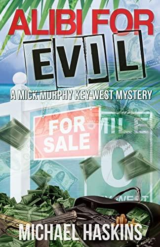 9781519180094: Alibi for Evil: A Mick Murphy Key West Mystery (Volume 8)