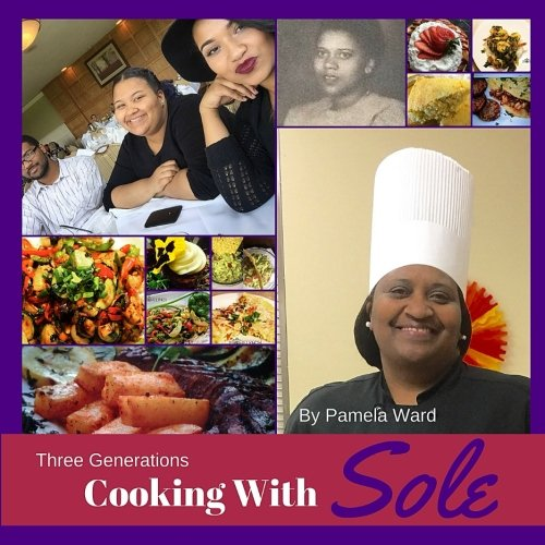 9781519180759: Three Generations Cooking With Sole