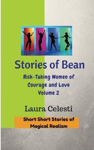 Stories of Bean: Risk Taking Women of: Celesti, Laura