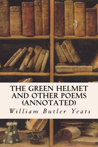 9781519186430: The Green Helmet and Other Poems (annotated)