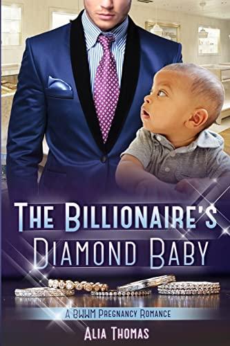 9781519186508: The Billionaire's Diamond Baby: A BWWM Pregnancy Love Story