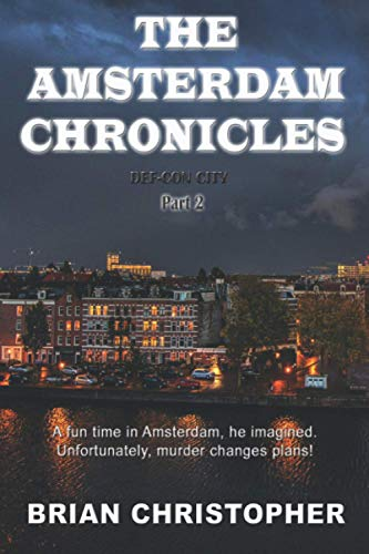9781519188083: The Amsterdam Chronicles: Def-Con City Part 2 (Volume 2)