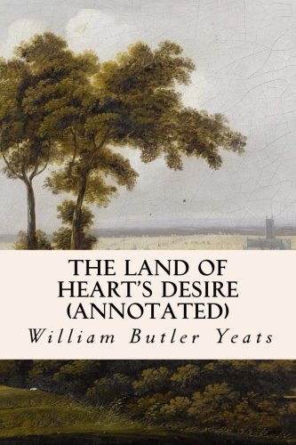 9781519188472: The Land of Heart's Desire (annotated)