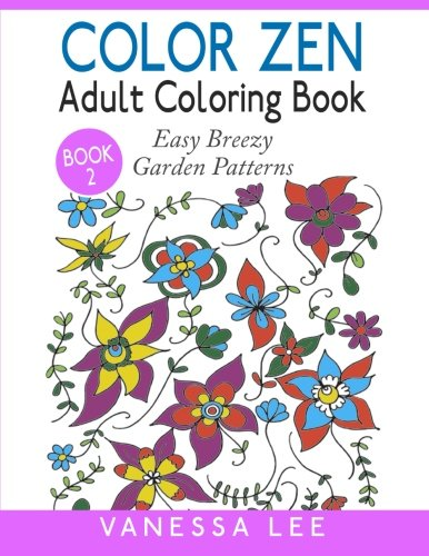 9781519193575: Color Zen Adult Coloring Book 2: Easy Breezy Garden Patterns (Color Zen Adult Coloring Books) (Volume 2)