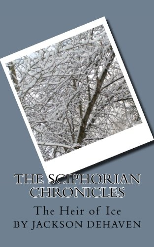 9781519193582: The Heir of Ice (The Sciphorian Chronicles) (Volume 1)