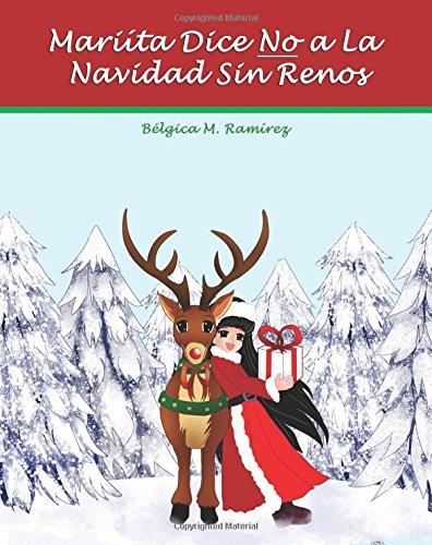 9781519193803: Mariita Dice NO a La Navidad sin Renos (Spanish Edition)