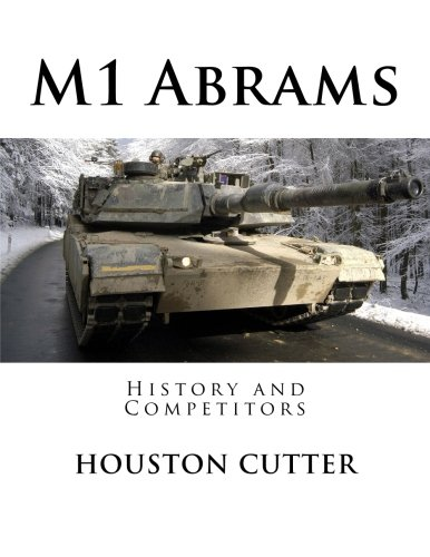 9781519194770: M1 Abrams: History and Competitors