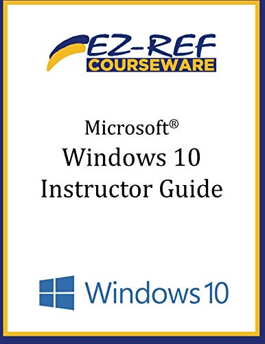 9781519195500: Microsoft Windows 10: Overview: Instructor Guide (Color)