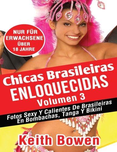 9781519197948: Chicas Brasileiras Enloquecidas Volumen 3: Fotos Sexy Y Calientes De Brasileiras En Bombachas, Tanga Y Bikini