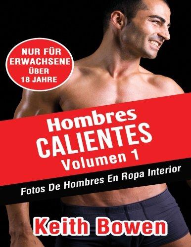 9781519199829: Hombres Calientes Volumen 1: FotosDeHombresEnRopaInterior (Spanish Edition)