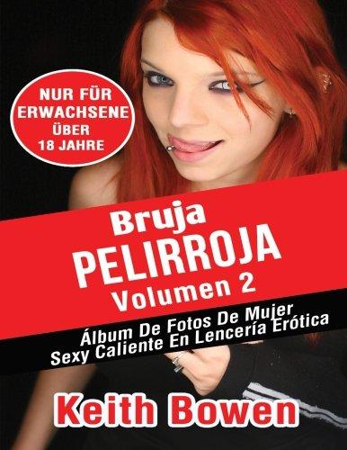 9781519200044: Brujapelirroja Volumen 2: Álbum De Fotos De Mujer Sexy Caliente En Lencería Erótica (Spanish Edition)