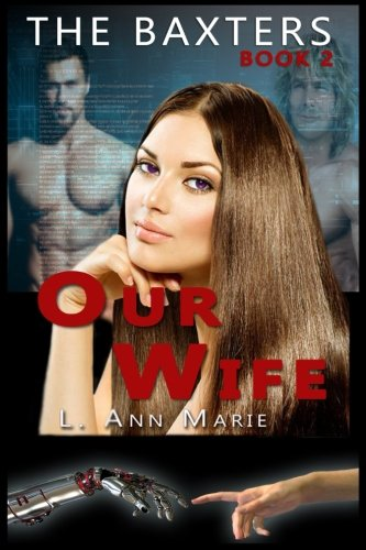 9781519200747: The Baxters: Our Wife: Book 2 (Volume 2)