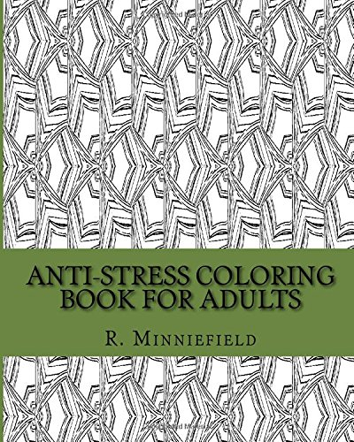 9781519200891: Anti-Stress Coloring Book for Adults: A Classic and Modern Patterns Coloring Book with Geometric Shapes and Hypnotic Patterns! (Coloring Books for Adults) (Volume 1)
