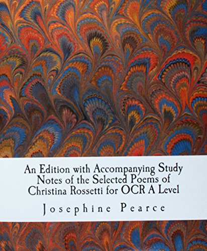 9781519201652: An Edition with Accompanying Study Notes of the Selected Poems of Christina Rossetti for OCR A Level