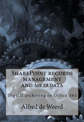 9781519202680: SharePoint records management and metadata: Digital archiving in Office 365