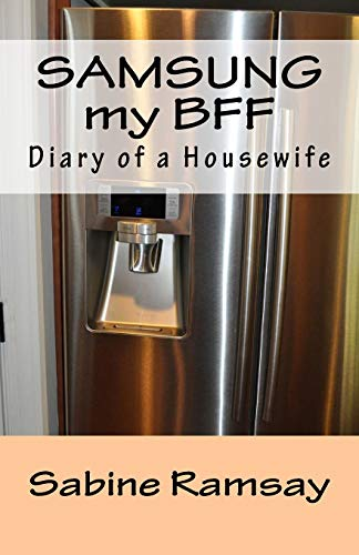 9781519203342: SAMSUNG my BFF: SAMSUNG my BFF: Diary of a Housewife