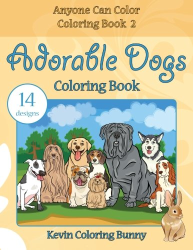 9781519204417: Adorable Dogs Coloring Book: 14 designs (Anyone Can Color Coloring Books) (Volume 2)