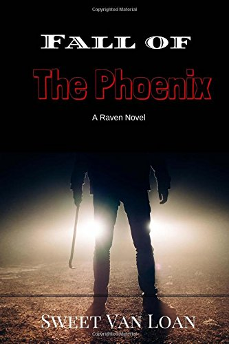 9781519205315: Fall of the Phoenix (The Raven Series) (Volume 1)