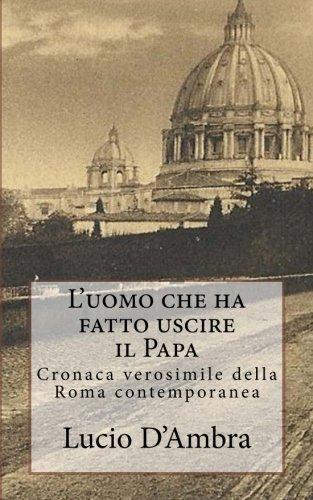 L'Uomo Che Ha Fatto Uscire Il Papa: D'Ambra, Lucio