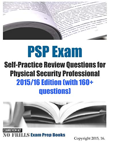 9781519205650: PSP Exam Self-Practice Review Questions for Physical Security Professional: 2015/16 Edition (with 160+ questions)