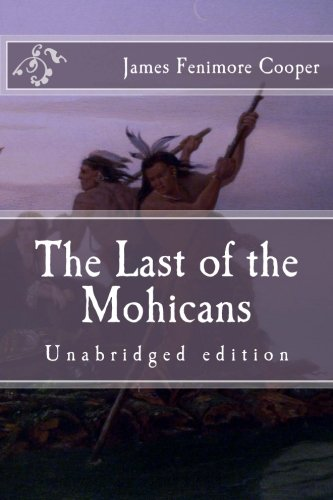 9781519205773: The Last of the Mohicans: Unabridged edition (Immortal Classics)