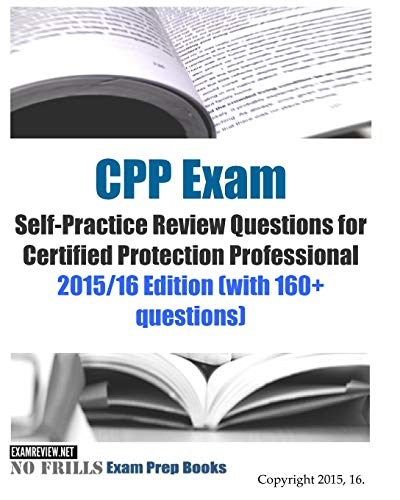 9781519205957: CPP Exam Self-Practice Review Questions for Certified Protection Professional: 2015/16 Edition (with 160+ questions)