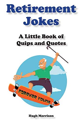 9781519206350: Retirement Jokes: A Little Book of Quips and Quotes