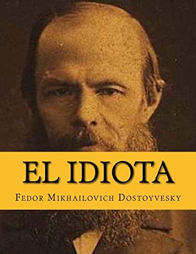 9781519206848: El Idiota (Spanish Edition)