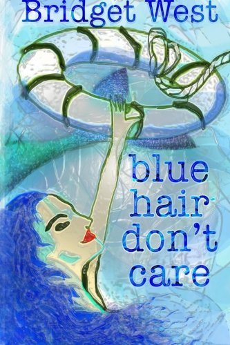 9781519208774: Blue Hair Don't Care