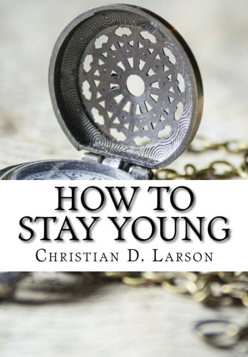 9781519208828: How To Stay Young