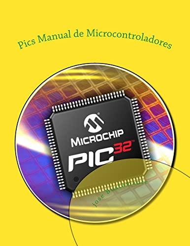 9781519209009: Pics Manual de Microcontroladores: manual de Microcontroladores (Spanish Edition)