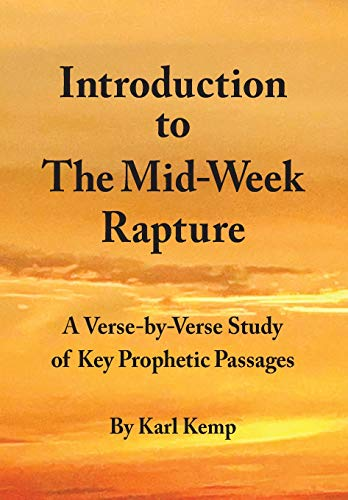 9781519209085: Introduction to the Mid-Week Rapture: A Verse-by-Verse Study of Key Prophetic Passages