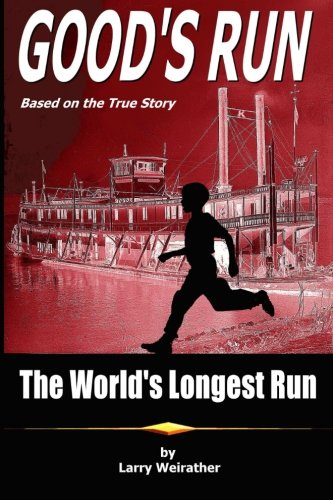 9781519209665: Good's Run: The World's Longest Run