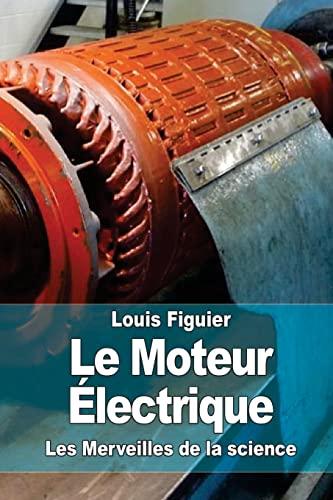 9781519210784: Le Moteur Électrique (French Edition)