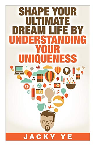 9781519212221: INFJ Personality: Shape Your Ultimate Dream Life By Understanding Your Uniqueness
