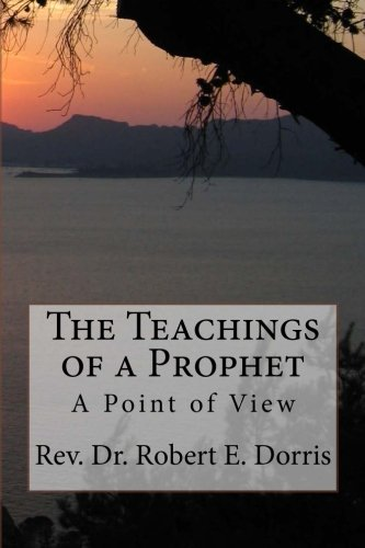 9781519212252: The Teachings of a Prophet: A Point of View