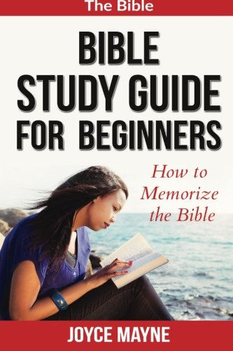 9781519212733: Bible Study Guide For Beginners: How To Memorize The Bible