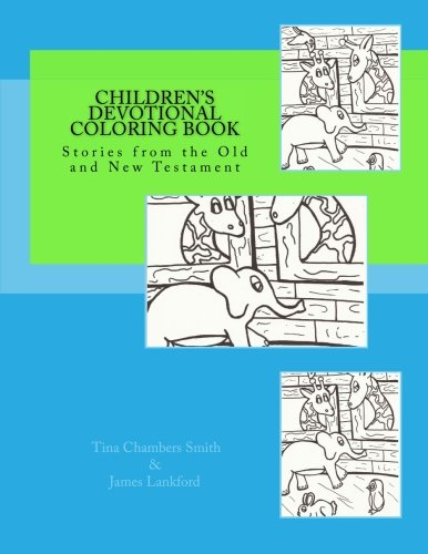 Children's Devotional Coloring Book: Stories from the Old and New Testament: Tina Chambers Smith