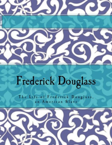 9781519215000: Frederick Douglass: The Life of Frederick Douglass, an American Slave