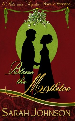 Blame the Mistletoe: Sarah Johnson
