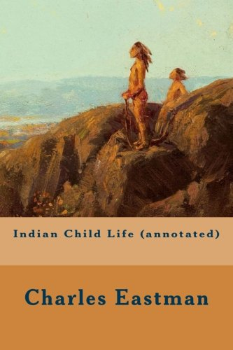 9781519217790: Indian Child Life (annotated)