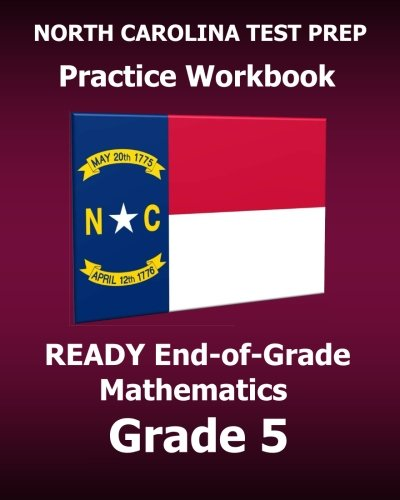 9781519220127: NORTH CAROLINA TEST PREP Practice Workbook READY End-of-Grade Mathematics Grade 5: Preparation for the READY EOG Mathematics Tests