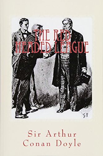 The Red Headed League: Illustrated Edition (The: Conan Doyle, Sir