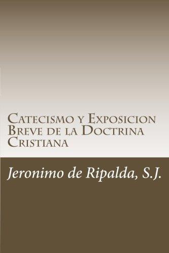 9781519220806: Catecismo y Exposicion Breve de la Doctrina Cristiana (Spanish Edition)
