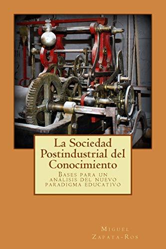 La Sociedad Postindustrial del Conocimiento: Bases para: Zapata-Ros, Miguel