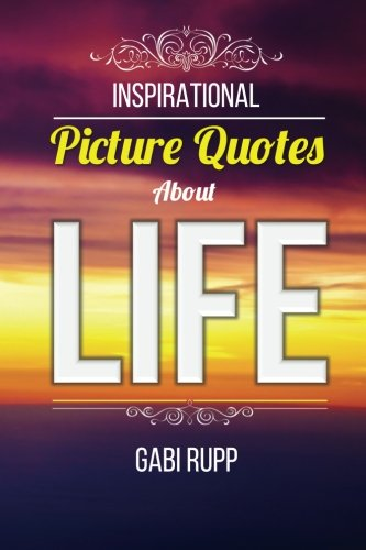 9781519222800: Life Quotes: Inspirational Picture Quotes about Life (Leanjumpstart Life Series) (Volume 9)