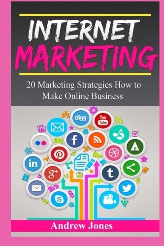 9781519223296: Internet Marketing: A beginners guide how to make online business and to master simple sales techniques (marketing tools, social marketing, social ... money management, make money) (Volume 5)